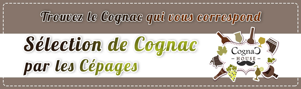 Selection de Cognac par cepage