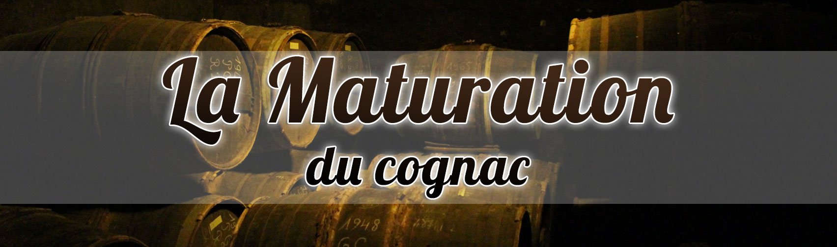 La maturation du cognac
